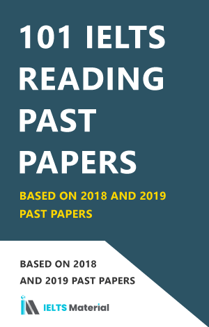 101 IELTS Reading Past Papers With Answers (Based on 2018 and 2019) (Academic)