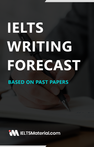 IELTS Writing Forecast ( Based on Past Papers)- Get High Band score (Academic)