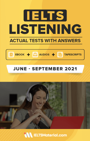 IELTS Listening Actual Tests and Answers (June – September 2021) | eBook + Audio + Tapescripts
