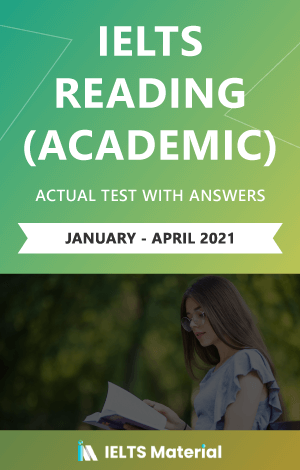 IELTS Reading (Academic) Actual Tests with Answers (Jan-Apr 2021) | Ebook