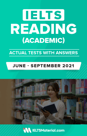 IELTS Reading (Academic) Actual Tests with Answers (June – September 2021) | eBook