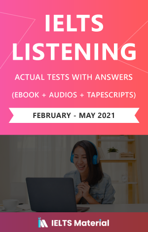 IELTS Listening Actual Tests and Answers (Feb – May 2021) | eBook + Audio + Tapescripts