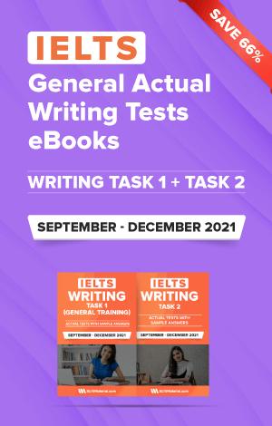IELTS Writing (General) Actual Tests eBook Combo (September – December 2021) [Task 1+ Task 2]