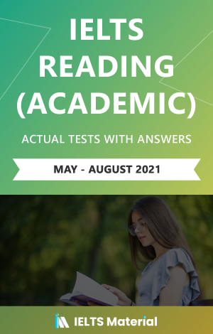 IELTS Reading (Academic) Actual Tests with Answers (May - August 2021) | eBook